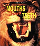 Mouths and Teeth, Elizabeth Miles and E. Miles, 1403404275
