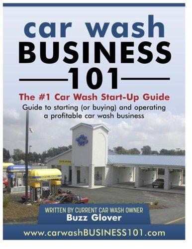 Download Car Wash Business 101: The #1 Car Wash Start-Up Guide pdf epub