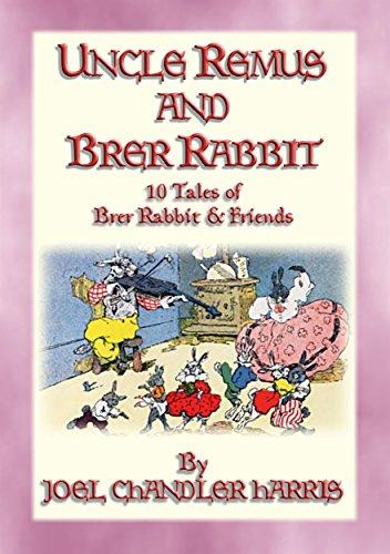 UNCLE REMUS and BRER RABBIT - 11 Adventures of Brer Rabbit: Uncle Remus narrates 11 Brer Rabbit Tales and - Mink Fox Rabbit