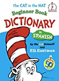 The Cat in the Hat Beginner Book Dictionary in Spanish, P. D. Eastman, 0394915429