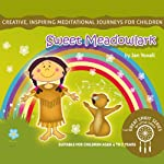 Sweet Meadowlark: The Great Spirit Series for Little Souls   Jan Yoxall