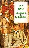 Trois aventures de Sherlock Holmes par Conan Doyle