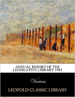 Annual report of the Legislative Library 1982