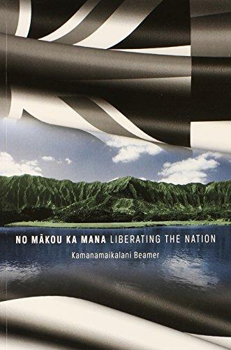 No Makou Ka Mana: Liberating the - Hi Ka