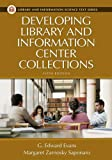 Developing Library and Information Center Collections (Library and Information Science Text Series), G. Edward Evans, Margaret Z. Saponaro, 1591582199