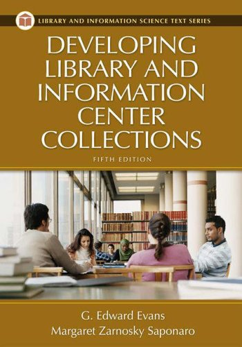 Developing Library and Information Center Collections, 5th Edition (Library And Information Science Text Series)