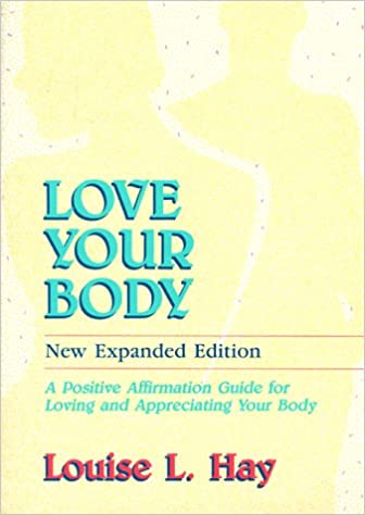 Book Love Your Body: A Positive Affirmation Guide for Loving and Appreciating Your Body