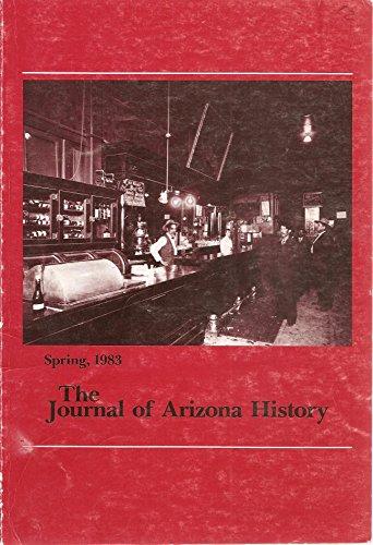 The Journal of Arizona History (Spring 1983, Volume 24)