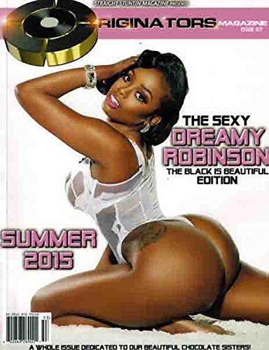 STRAIGHT STUNTIN MAGAZINE PRESENTS ORIGINATORS ISSUE #7 FEATURING: THE SEXY DREAMY ROBINSON & JLA SHAY... THE BLACK IS BEAUTIFUL EDITION!