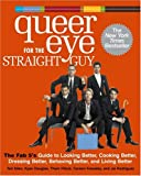 Queer Eye for the Straight Guy, Ted Allen and Kyan Douglas, 1400097843