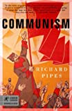 Communism, Richard Pipes, 0812968646