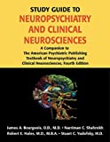 Study Guide to Neuropsychiatry and Clinical Neurosciences, Narriman C. Shahrokh and Robert E. Hales, 1585622591