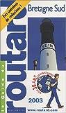 Guide du routard. Bretagne Sud. 2003 par Guide du Routard