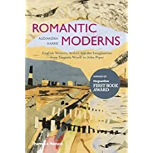 Romantic Moderns: English Writers, Artists and the Imagination from Virginia Woolf to John Piper by Alexandra Harris (2015-03-30)