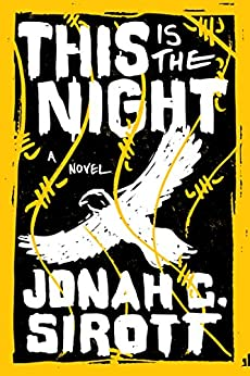 This Is the Night by [Sirott, Jonah C.]