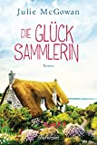 img - for Die Gl cksammlerin: Roman (German Edition) book / textbook / text book
