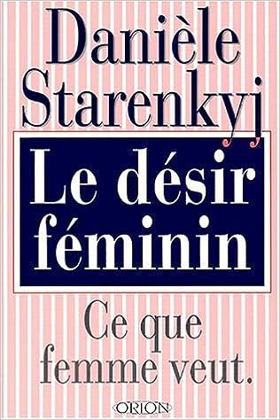 Livres gratuits Le désir feminin : Ce que femme veut pdf