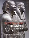 Egyptian Art in the Age of the Pyramids, Dorothea Arnold and Krzysztof Grzymski, 0300085958