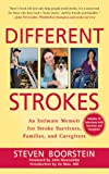 Different Strokes: An Intimate Memoir for Stroke Survivors, Families, and Care Givers