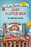 Little Critter: Just a Little Sick (My First I Can Read)