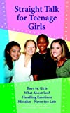 Straight Talk for Teenage Girls, Annette Fuson, 1403332746