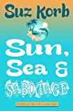 Sun, Sea and Sabotage, Suz Korb, 1493532669