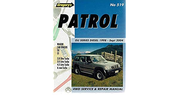Patrol GU Series Diesel April 1998-Sept 2004 - Service and Repair Manual Series #519: Author Not Stated: 9781563925627: Amazon.com: Books