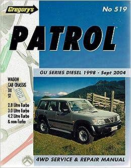 Patrol GU Series Diesel April 1998-Sept 2004 - Service and Repair Manual Series #519 Paperback – 2004
