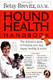 Hound Health Handbook, Betsy Brevitz and Brevitz, 076113526X