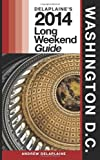 Washington, D. C. - Delaplaine's 2014 Long Weekend Guide, Andrew Delaplaine, 1493722204