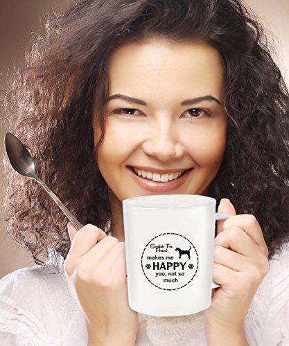 English Foxhound Dog Makes Me Happy - You Not So Much - Funny Coffee Mug - 11 oz Novelty Tea Cup - (English Fox Hunter Costume)