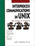 Interprocess Communications in UNIX: The Nooks and Crannies (2nd Edition) [Paperback]