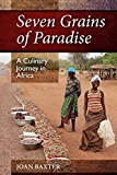Seven Grains of Paradise: A Culinary Journey in Africa