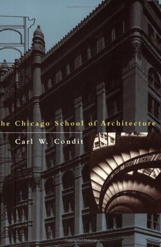 (The Chicago School of Architecture: A History of Commercial and Public Building in the Chicago Area, 1875-1925)