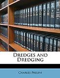 Dredges and Dredging, Charles Prelini, 1146628145