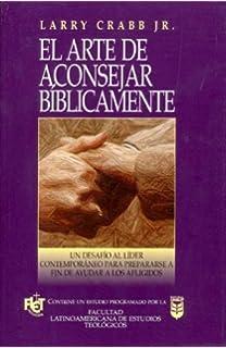 Arte de Aconsejar Biblicamente, El (Spanish Edition)