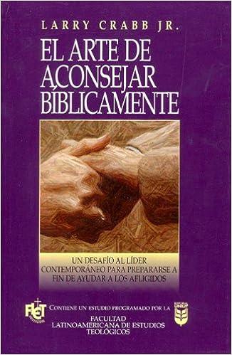 Arte de aconsejar biblicamente el spanish edition crabb larry arte de aconsejar biblicamente el spanish edition crabb larry 9780789910455 amazon books fandeluxe Gallery