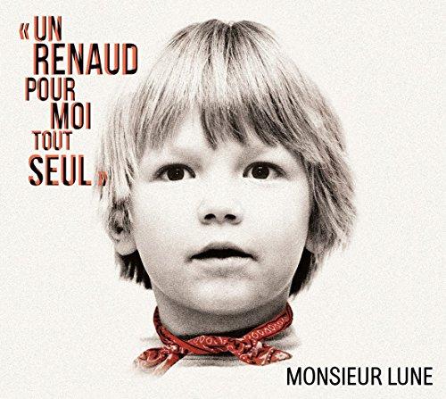 Monsieur Lune Un Renaud pour moi Tout Seu 2017 [MP3-320 Kbps]