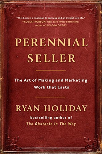 (Perennial Seller: The Art of Making and Marketing Work that Lasts)