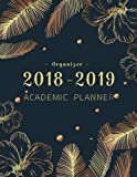 2018-2019 Academic Planner Organizer: Aug 2018 - Jul 2019 Student Planner, College Planner, Calendar Schedule Organizer and Journal Notebook (2018-2019 Academic Planner Weekly And Monthly) (Volume 4)