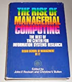The Rise of Managerial Computing, John F. Rockart and Christine V. Bullen, 0870947575