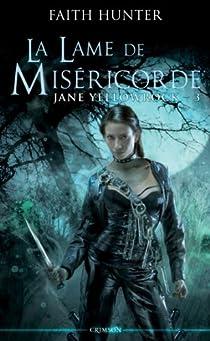 Jane Yellowrock, tome 3 : La lame de miséricorde par Hunter