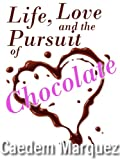 Life, Love and the Pursuit of Chocolate (Finding Love, 2)