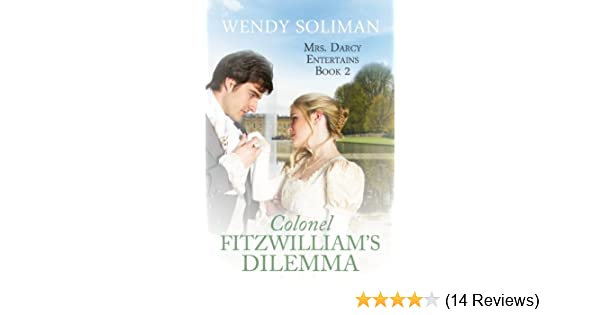 Colonel fitzwilliams dilemma mrs darcy entertains book 2 colonel fitzwilliams dilemma mrs darcy entertains book 2 kindle edition by wendy soliman romance kindle ebooks amazon fandeluxe Image collections