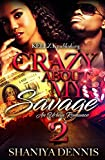 Crazy About My Savage 2: An Urban Romance