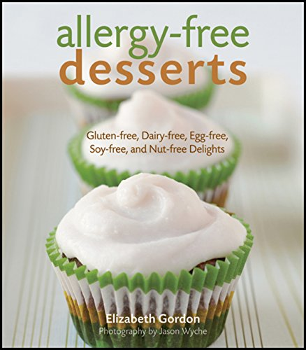 Allergy-free Desserts: Gluten-free, Dairy-free, Egg-free, Soy-free, and Nut-free - Dessert Elizabeth