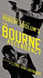 Robert Ludlum's (TM)  The Bourne Ascendancy (Jason Bourne series)