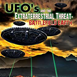 UFOs and the Extraterrestrial Threat
