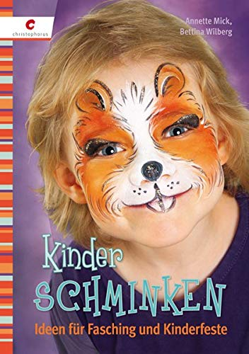 Kinder Schminken Ideen Fur Fasching Und Kinderfeste Amazon De