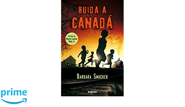 Huida a Canada / Underground to Canada (Spanish Edition): Barbara Smucker, Jesus Gaban: 9788427901056: Amazon.com: Books